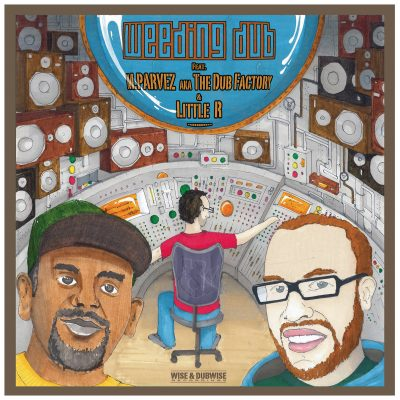 Weeding Dub Feat. M. Parvez, Little R – Love